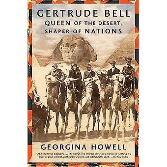 Gertrude Bell - Queen of the Desert - Shaper of Nations by Georgina Ho