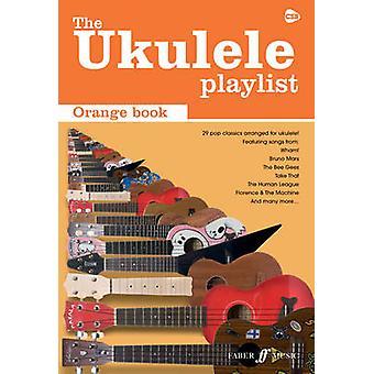The Ukulele Playlist - Orange Book - 9780571536160 Book