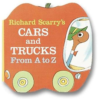 Richard Scarry's Cars and Trucks from A to Z by Richard Scarry - 9780