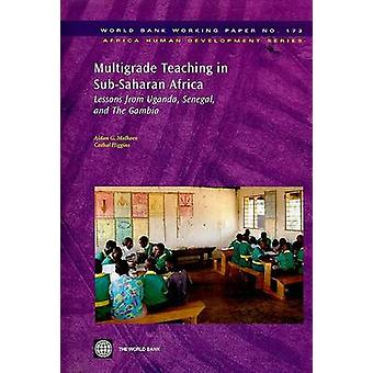 Multigrade Lehre in Afrika südlich der Sahara-Lehren aus Uganda-Sene