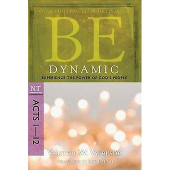Be Dynamic ( Acts 1- 12 ) - Experience the Power of God's People (2nd)