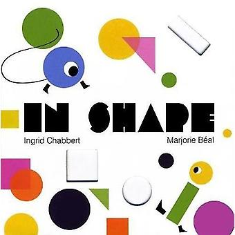 In Shape by Ingrid Chabbert - 9781584236566 Book