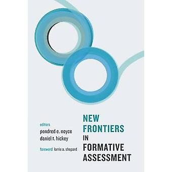 New Frontiers in Formative Assessment by Pendred E. Noyce - Daniel T.