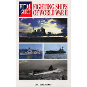 Fighting Ships of World War II by Leo Marriott - 9781840374162 Book