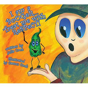 I Am a Booger... Treat Me with Respect! by Julia Cook - 9781931636582