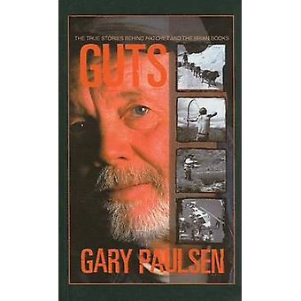 Guts - The True Stories Behind Hatchet and the Brian Books by Gary Pau