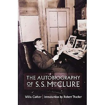 The Autobiography of S.S. McClure (Willa Cather Scholarly Edition)