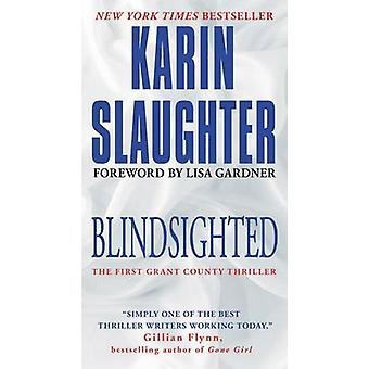 Blindsighted - The First Grant County Thriller by Karin Slaughter - 97