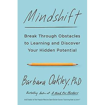 Mindshift - Break Through Obstacles to Learning and Discover Your Hidd