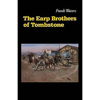 The Earp Brothers of Tombstone - The Story of Mrs.Virgil Earp by Frank