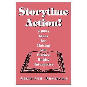 Storytime Action!: 2000+ Ideas for Making 500 Picture Books Interactive