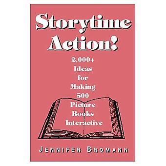 Storytime actie!: 2000 + ideeën voor het maken van 500 prentenboeken interactieve