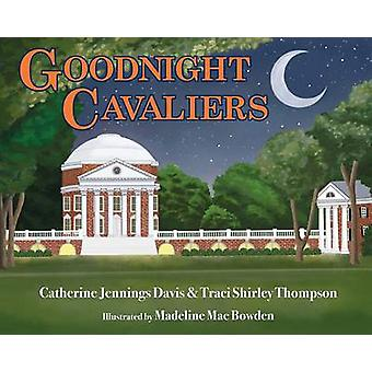 Goodnight Cavaliers by Catherine Jennings Davis - Traci Shirley Thomp