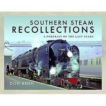 Southern Steam Recollections by Don Benn