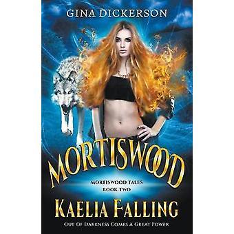 Mortiswood Kaelia Falling by Dickerson & Gina