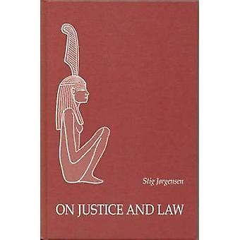 On Justice and Law by Stig Jorgensen - 9788772886145 Book