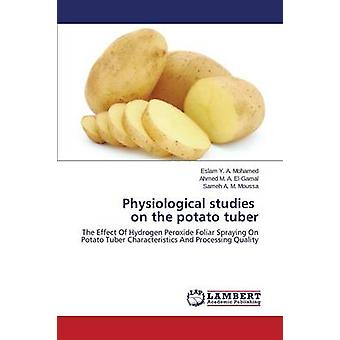 Physiological Studies on the Potato Tuber by Y. a. Mohamed Eslam