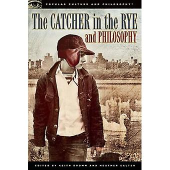 The Catcher in the Rye and Philosophy - A Book for Bastards - Morons -