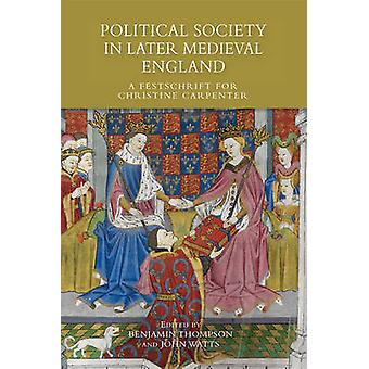 Political Society in Later Medieval England by Thompson & Benjamin