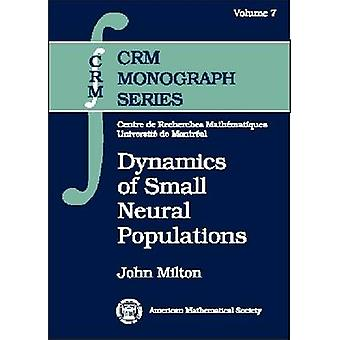 Dynamics of Small Neural Populations by John Milton - 9780821804582 B
