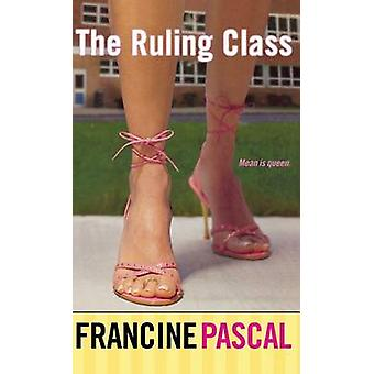 The Ruling Class by Pascal & Francine