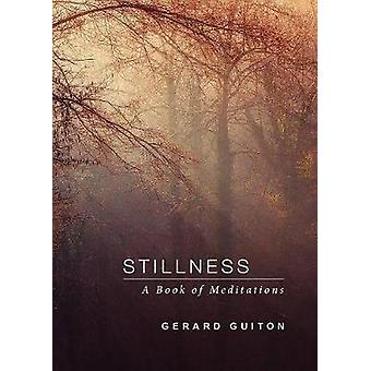 Stillness A Book of Meditations by Guiton & Gerard
