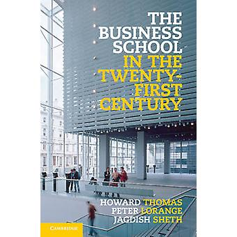 The Business School in the TwentyFirst Century par Thomas et Howard