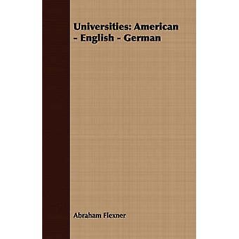 Universities American  English  German by Flexner & Abraham