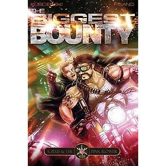 The Biggest Bounty A Zeus and the Pink Flower Novel by Koscienski & Brian