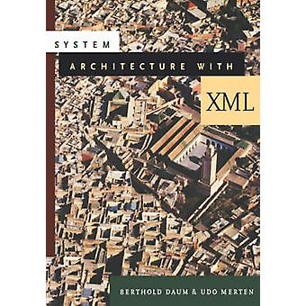 System Architecture with XML by Daum & Berthold