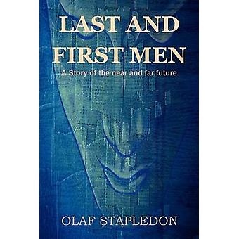 Last and First Men A Story of the Near and Far Future by Stapledon & Olaf