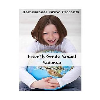 Fourth Grade Social Science For Homeschool or Extra Practice by Raymond & Terri