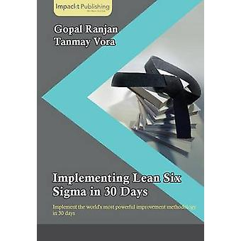 Implementing Lean Six Sigma in 30 Days by Ranjan & Gopal