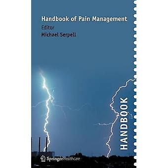 Handbook of Pain Management by Serpell & Michael