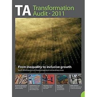 Transformation Audit 2011. From Inequality to Inclusive Growth by Hofmeyr & Jan