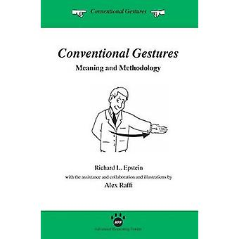 Conventional Gestures Meaning and Methodology by Epstein & Richard L.