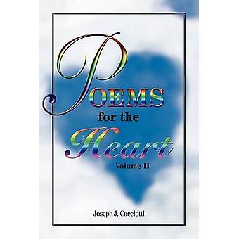 Poems for The Heart Volume II by Cacciotti & Joseph J