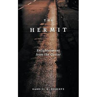 The Hermit Enlightenment from the Gutter by Roberts & Gabriel D.
