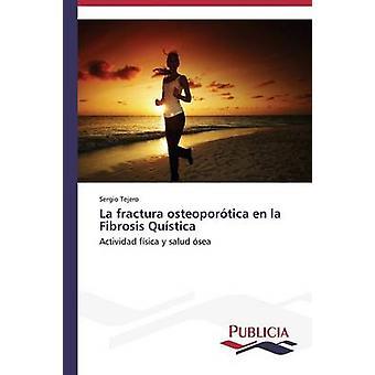 La fractura osteoportica en la Fibrosis Qustica by Tejero Sergio