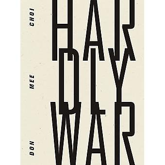 Hardly War by Don Mee Choi - 9781940696218 Book