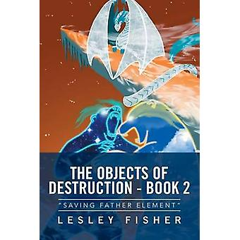 The Objects of Destruction Book 2 door Lesley Fisher