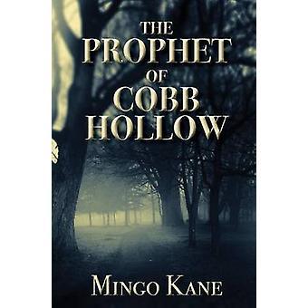 The Prophet of Cobb Hollow by Kane & Mingo