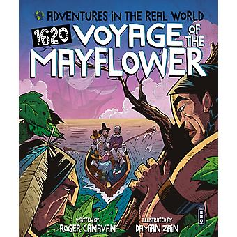 Adventures in the Real World Journey of the Mayflower by Roger Canavan
