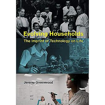 Evolving Households - The Imprint of Technology on Life by Jeremy Gree