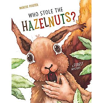 Who Stole the Hazelnuts? by Marcus Pfister - 9780735843820 Book