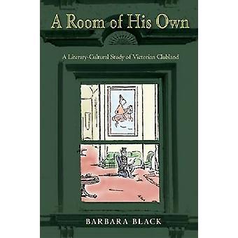 Et rom av sine egne - en litterær-kulturelle studie av viktoriansk Clubland ved