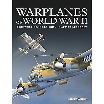 Warplanes of World War II by Robert Jackson - 9781782746737 Book