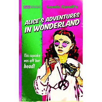 Alice's Adventures in Wonderland (Pulp! the Classics) by Lewis Carrol