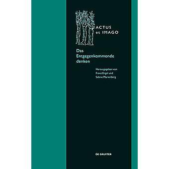 Das Entgegenkommende Denken by Franz Engel - 9783110439564 Book