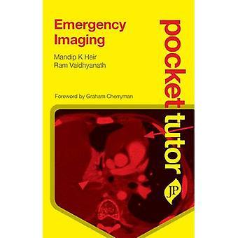Pocket Tutor Emergency Imaging by Mandip K. Heir - Ram Vaidhyanath -